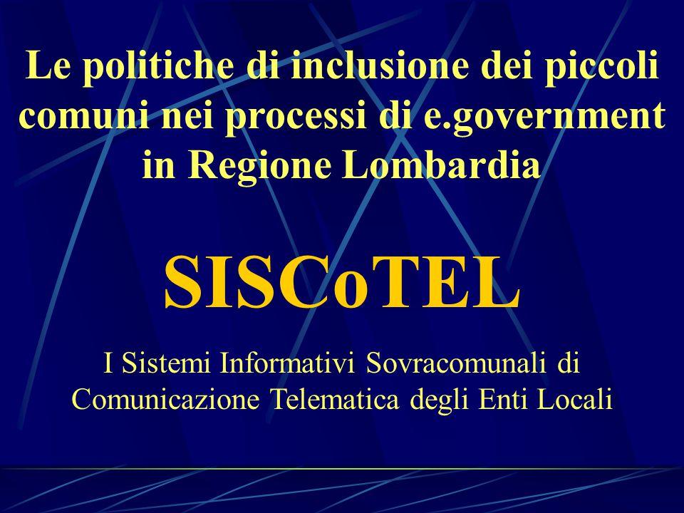 I SISCoTEL in Lombardia I dati ___________________________________________________________ 83 progetti presentati 77 progetti approvati 3.413.389 popolazione coinvolta 675 comuni coinvolti 42 progetti avviati € 36.127.903 costo complessivo dei 77 app.