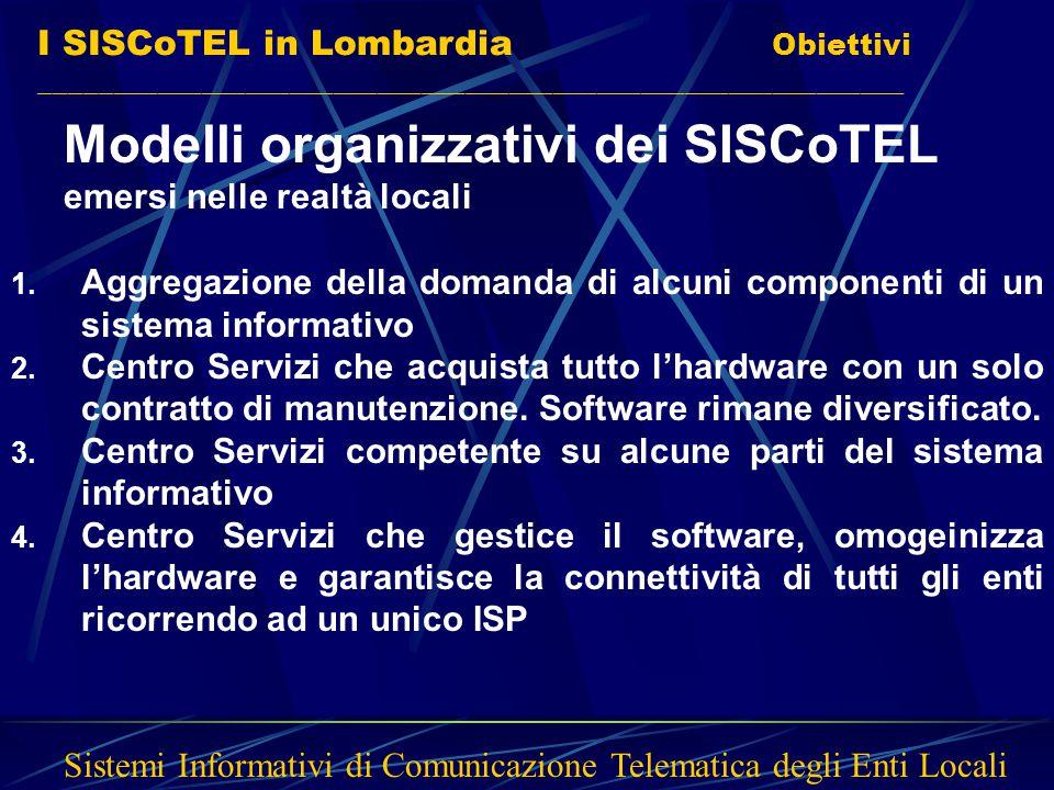I SISCoTEL in Lombardia Comuni __________________________________________________________ Sistemi Informativi di Comunicazione Telematica degli Enti Locali