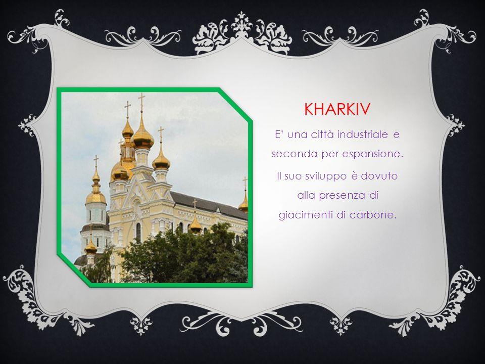 KHARKIV E' una città industriale e seconda per espansione.