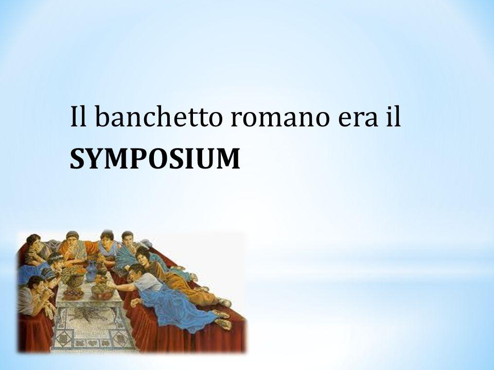 Il banchetto romano era il SYMPOSIUM