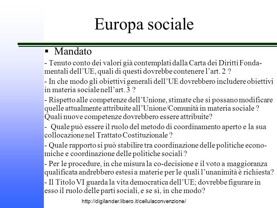 http://digilander.libero.it/cellulaconvenzione/ Europa sociale  Mandato - Tenuto conto dei valori già contemplati dalla Carta dei Diritti Fonda- mentali dell'UE, quali di questi dovrebbe contenere l'art.