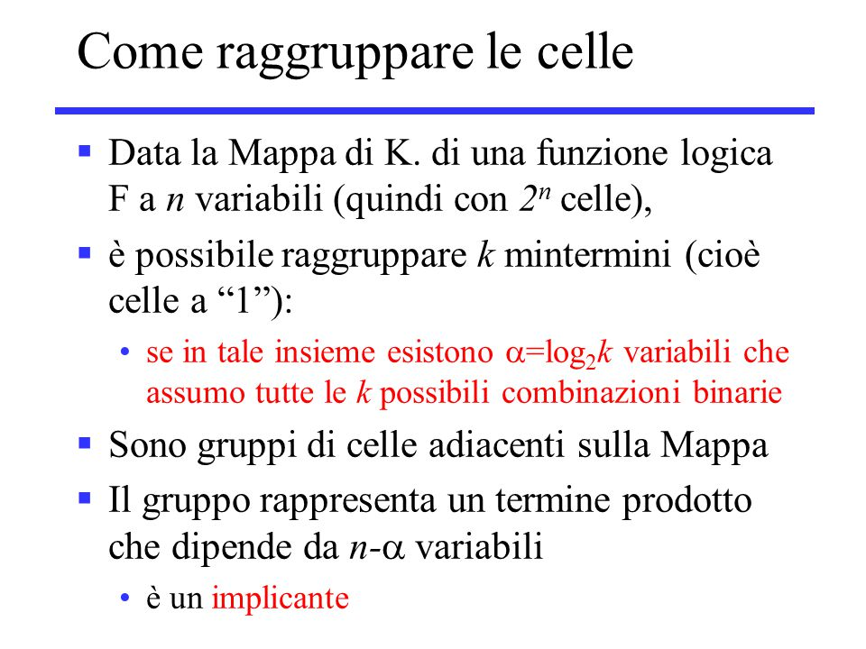Come raggruppare le celle  Data la Mappa di K.