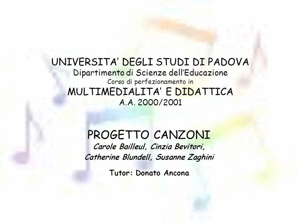 UNIVERSITA' DEGLI STUDI DI PADOVA Dipartimento di Scienze dell'Educazione Corso di perfezionamento in MULTIMEDIALITA' E DIDATTICA A.A.