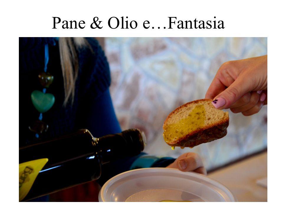 Pane & Olio e…Fantasia