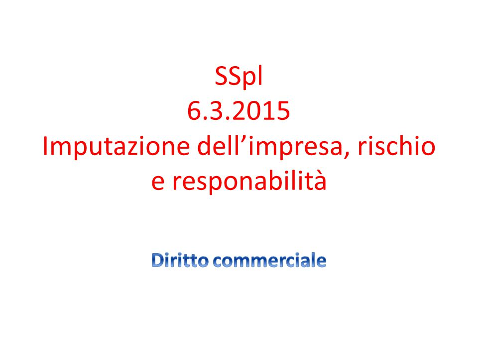 Acquisto della qualità di imprenditore - Soggezione alla disciplina dell'attività di impresa -Applicazione dello statuto speciale dell'imprenditore commerciale