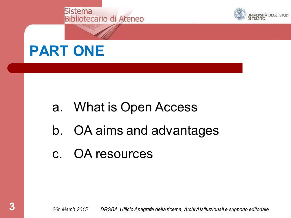 3 PART ONE a. What is Open Access b. OA aims and advantages c.