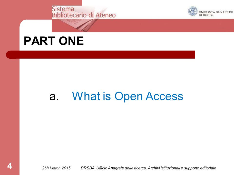 4 PART ONE a. What is Open Access 26h March 2015DRSBA.