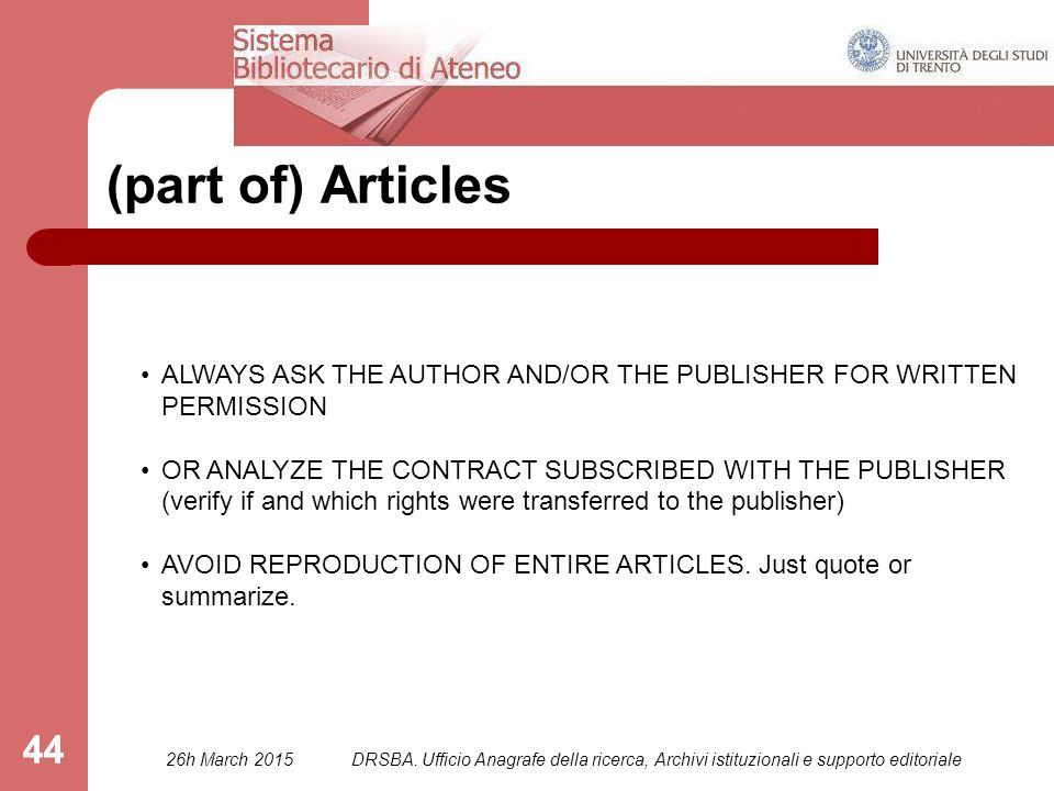 44 (part of) Articles ALWAYS ASK THE AUTHOR AND/OR THE PUBLISHER FOR WRITTEN PERMISSION OR ANALYZE THE CONTRACT SUBSCRIBED WITH THE PUBLISHER (verify