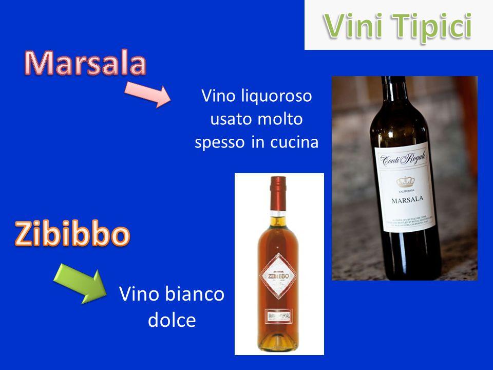 Vino liquoroso usato molto spesso in cucina Vino bianco dolce