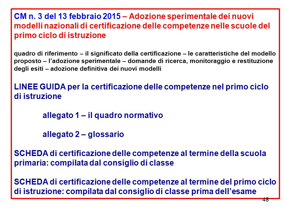 CM n. 3 del 13 febbraio 2015 – Adozione sperimentale dei nuovi modelli nazionali di certificazione delle competenze nelle scuole del primo ciclo di is