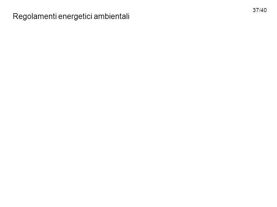 37/40 Regolamenti energetici ambientali