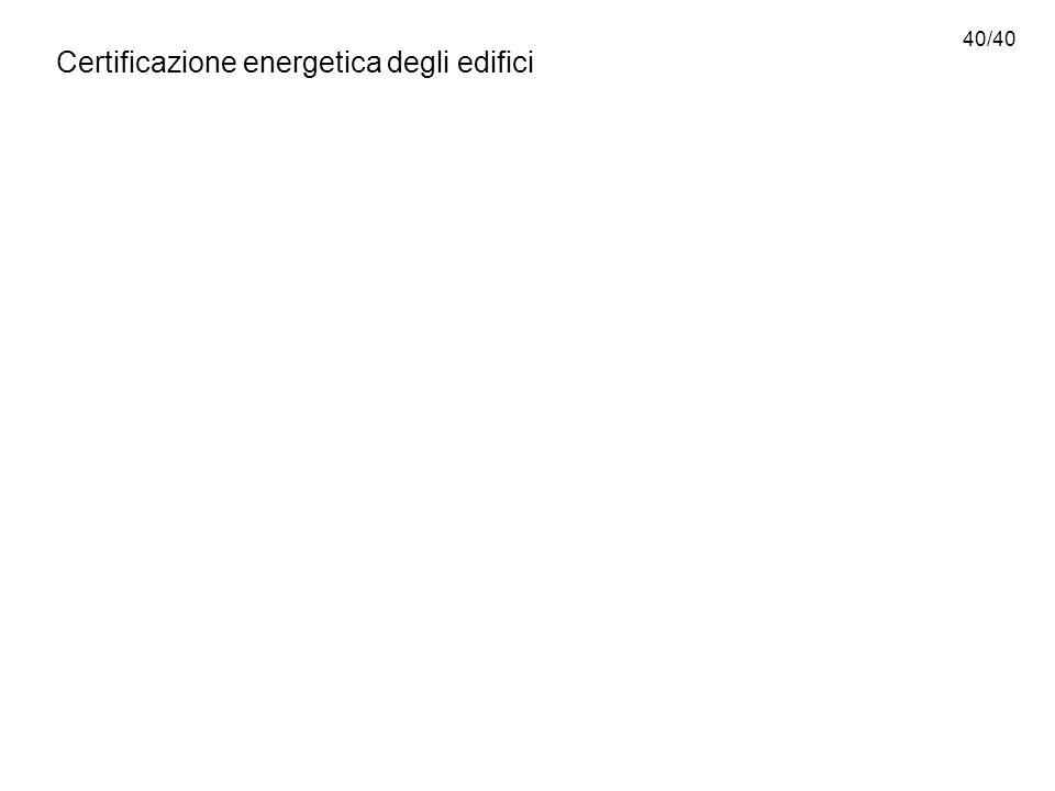 40/40 Certificazione energetica degli edifici