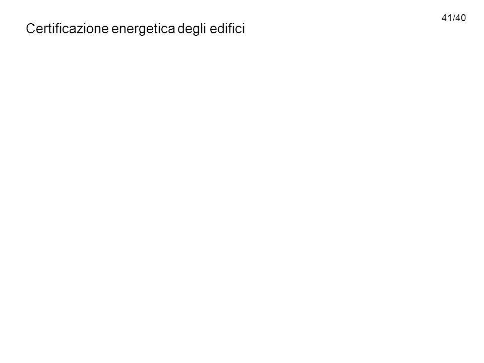 41/40 Certificazione energetica degli edifici