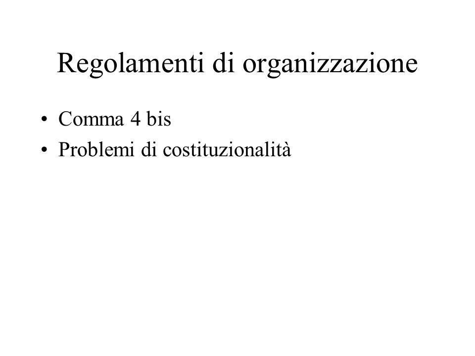 Regolamenti di organizzazione Comma 4 bis Problemi di costituzionalità