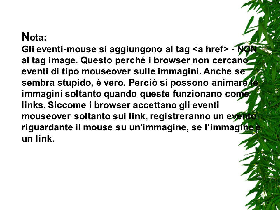 N ota: Gli eventi-mouse si aggiungono al tag - NON al tag image.
