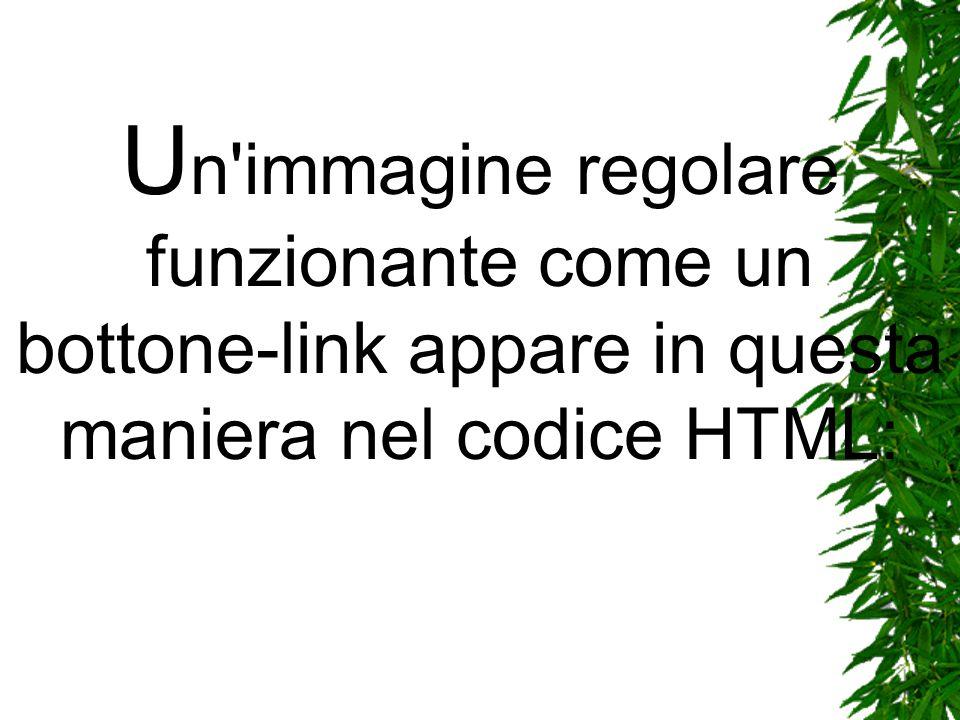 U n'immagine regolare funzionante come un bottone-link appare in questa maniera nel codice HTML: