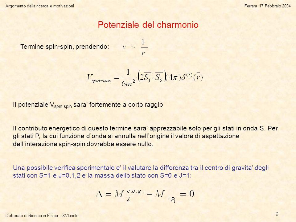 Dottorato di Ricerca in Fisica – XVI ciclo L'analisi dei datiFerrara 17 Febbraio 2004 37 L'analisi dei dati alla 1 P 1 central region P(  2 ) > 30% P(  2 ) > 40%P(  2 ) > 50% Luminosità integrata ~26 pb -1 Risultato del metodo della variazione di M  per diversi tagli su P(  2 ) Il picco al valore esatto di M  e' evidente
