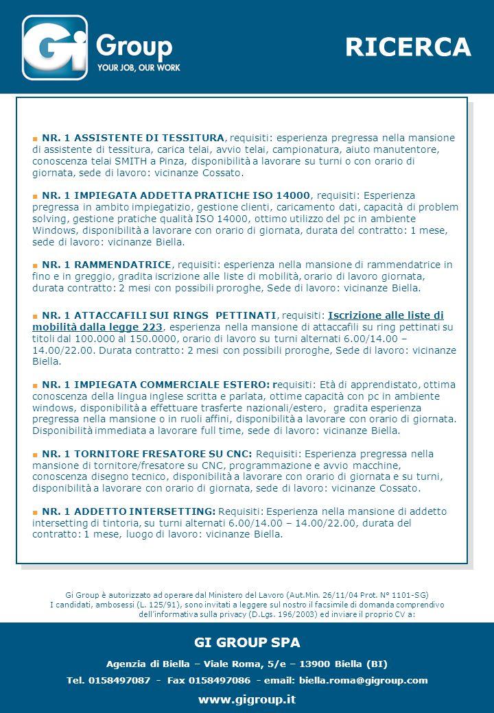 RICERCA Gi Group è autorizzato ad operare dal Ministero del Lavoro (Aut.Min. 26/11/04 Prot. N° 1101-SG) I candidati, ambosessi (L. 125/91), sono invit