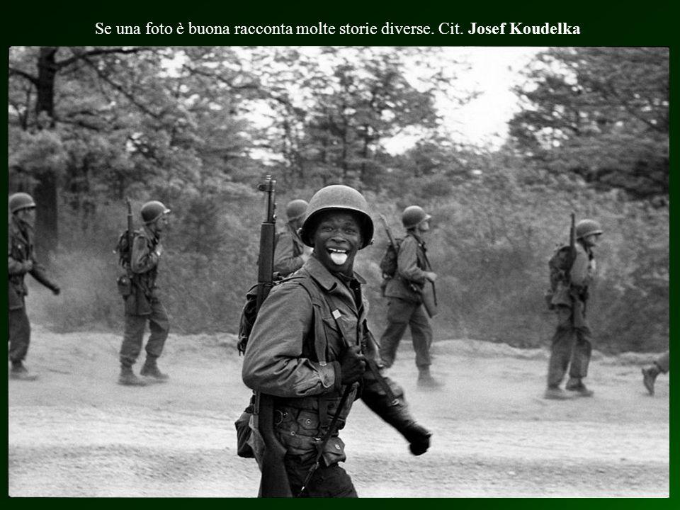 Se una foto è buona racconta molte storie diverse. Cit. Josef Koudelka