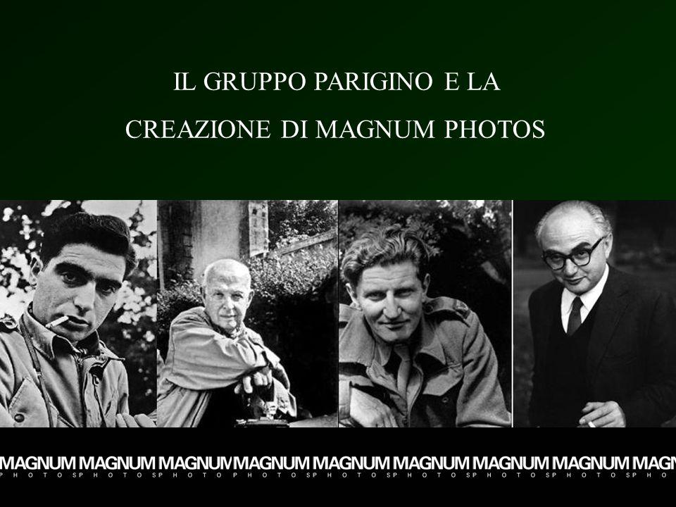 IL GRUPPO PARIGINO E LA CREAZIONE DI MAGNUM PHOTOS