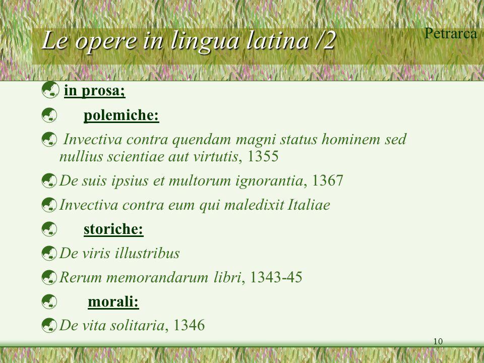 Petrarca 10 Le opere in lingua latina /2  in prosa;  polemiche:  Invectiva contra quendam magni status hominem sed nullius scientiae aut virtutis,