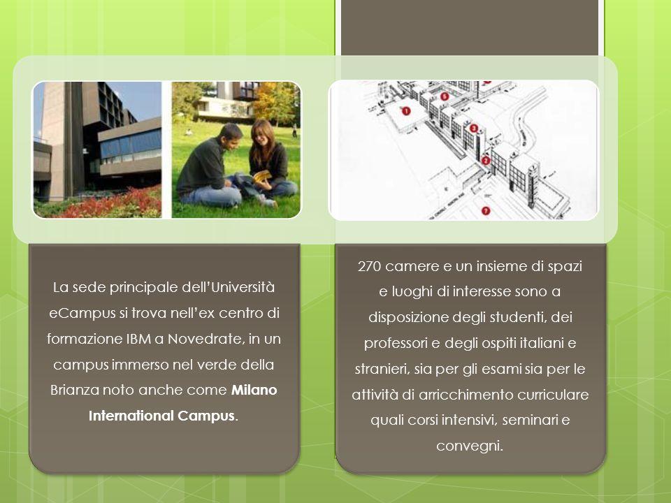 La sede principale dell'Università eCampus si trova nell'ex centro di formazione IBM a Novedrate, in un campus immerso nel verde della Brianza noto anche come Milano International Campus.