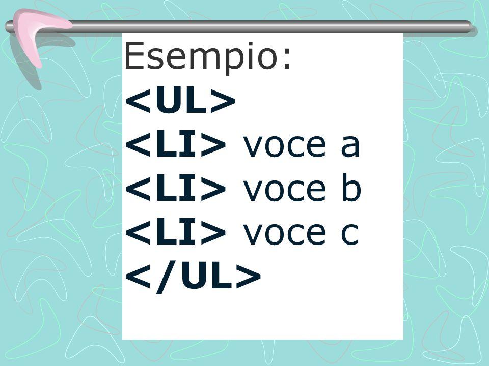 Esempio: voce a voce b voce c