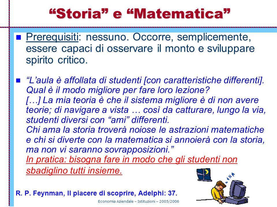 Economia Aziendale – Istituzioni – 2005/2006 37 Ogni explanandum richiede un explanans appropriato.