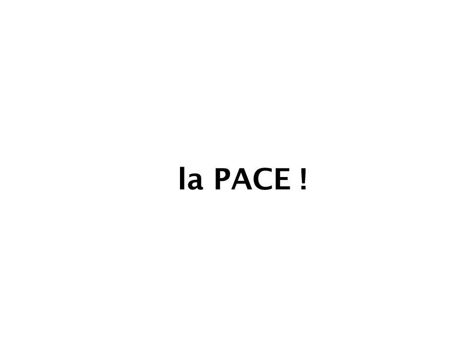 la PACE !