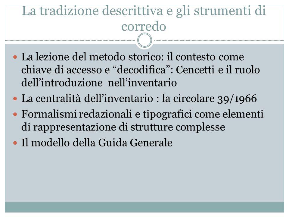 """La tradizione descrittiva e gli strumenti di corredo La lezione del metodo storico: il contesto come chiave di accesso e """"decodifica"""": Cencetti e il r"""