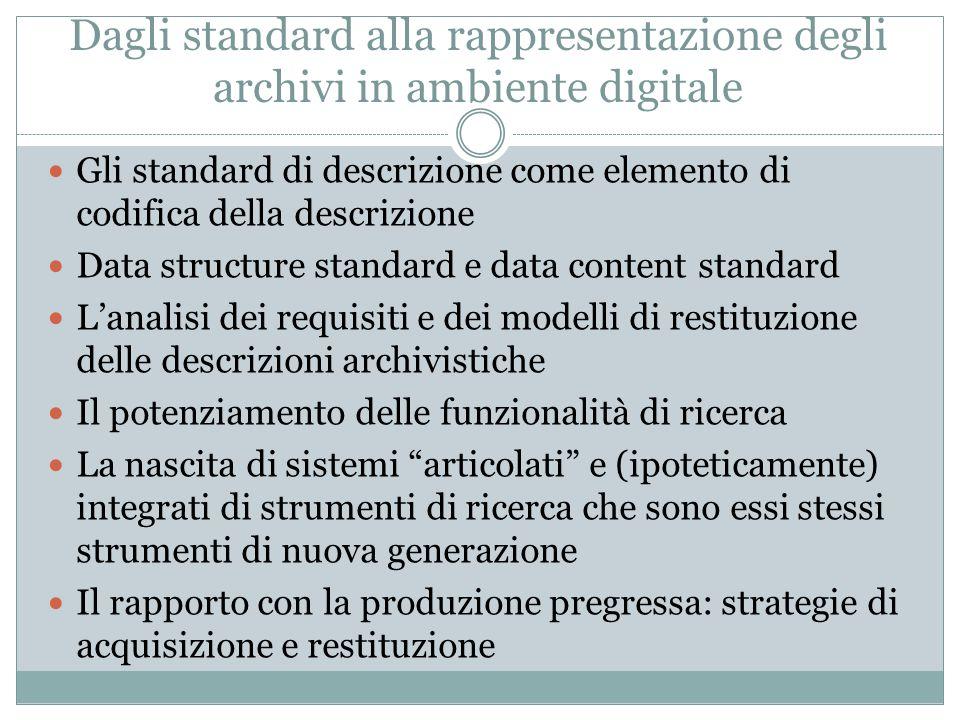Dagli standard alla rappresentazione degli archivi in ambiente digitale Gli standard di descrizione come elemento di codifica della descrizione Data s