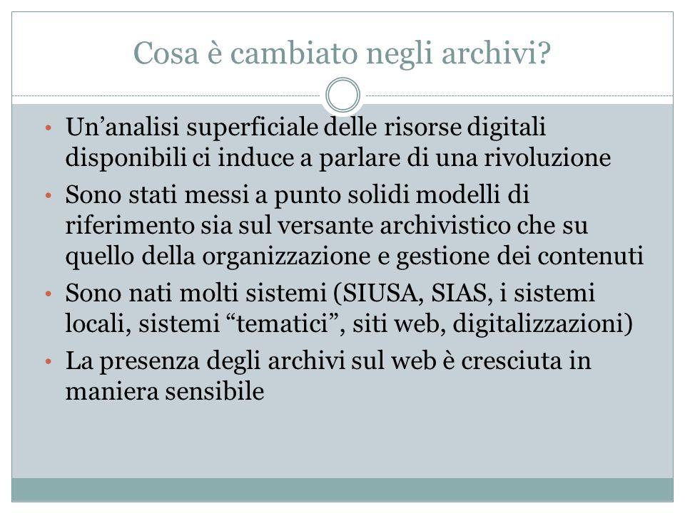 Cosa è cambiato negli archivi? Un'analisi superficiale delle risorse digitali disponibili ci induce a parlare di una rivoluzione Sono stati messi a pu