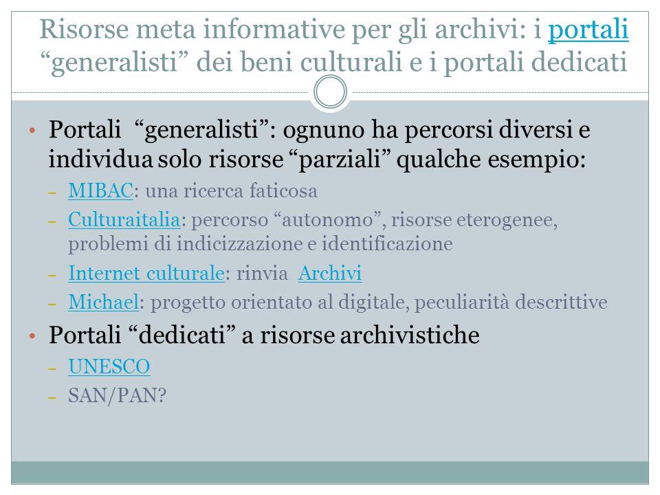 """Risorse meta informative per gli archivi: i portali """"generalisti"""" dei beni culturali e i portali dedicatiportali Portali """"generalisti"""": ognuno ha perc"""