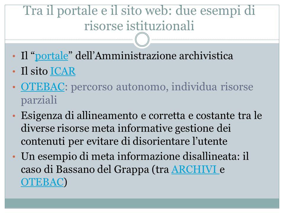 """Tra il portale e il sito web: due esempi di risorse istituzionali Il """"portale"""" dell'Amministrazione archivisticaportale Il sito ICARICAR OTEBAC: perco"""