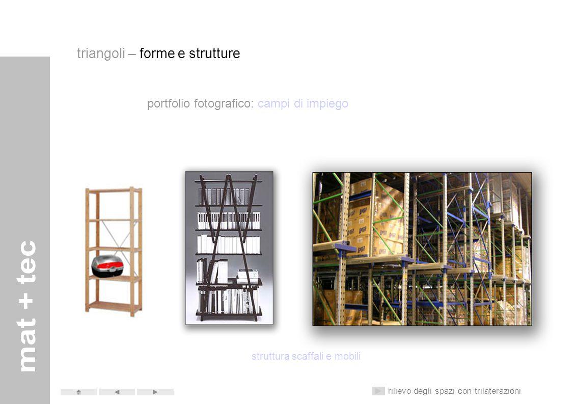 portfolio fotografico: campi di impiego struttura telaio cicli e motocicli rilievo degli spazi con trilaterazioni triangoli – forme e strutture