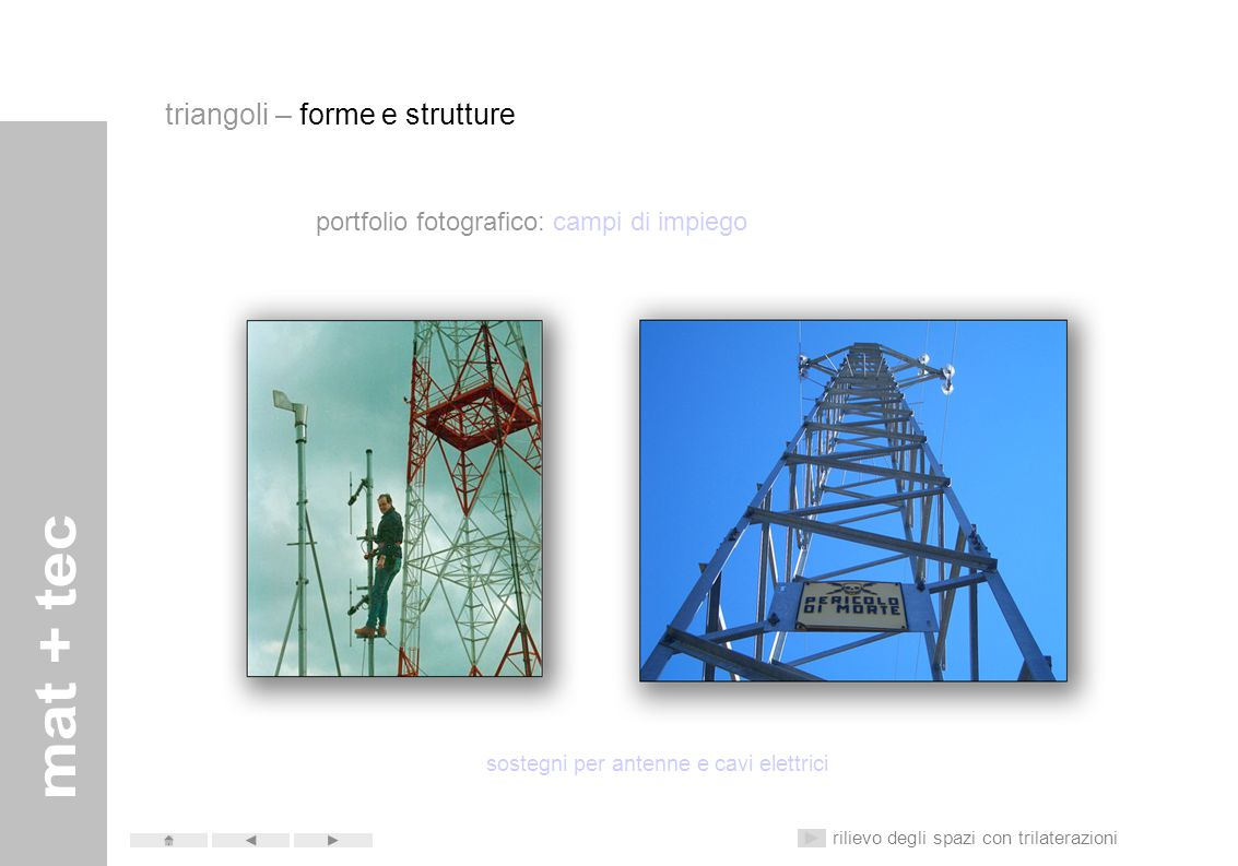 portfolio fotografico: campi di impiego rilievo degli spazi con trilaterazioni tralicci forme base triangoli – forme e strutture