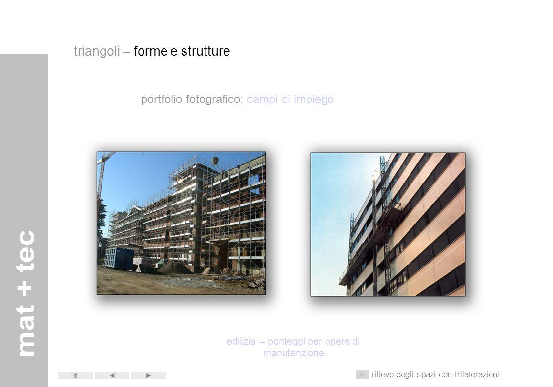 portfolio fotografico: campi di impiego edilizia costruzione – elementi strutturali rilievo degli spazi con trilaterazioni triangoli – forme e struttu