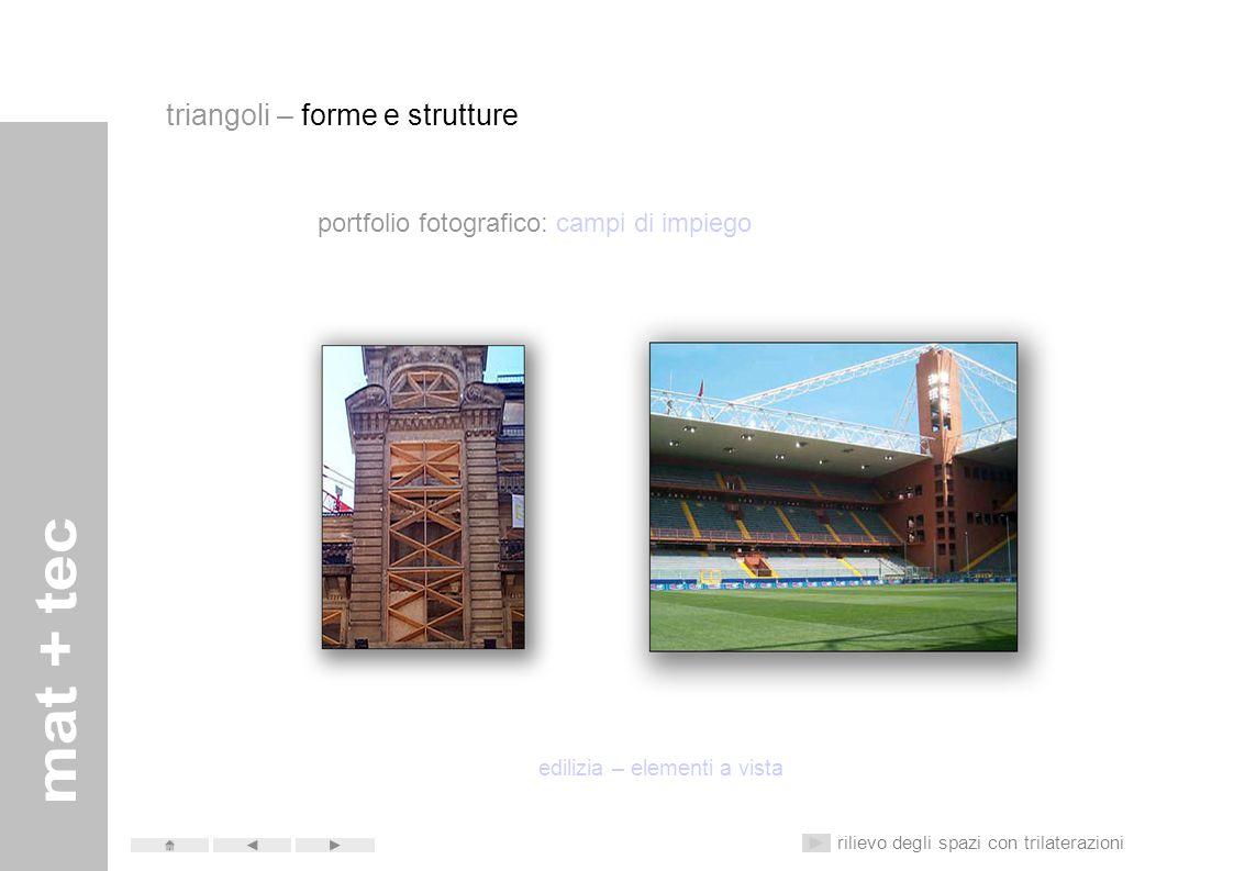 portfolio fotografico: campi di impiego edilizia – ponteggi per opere di manutenzione rilievo degli spazi con trilaterazioni triangoli – forme e strut