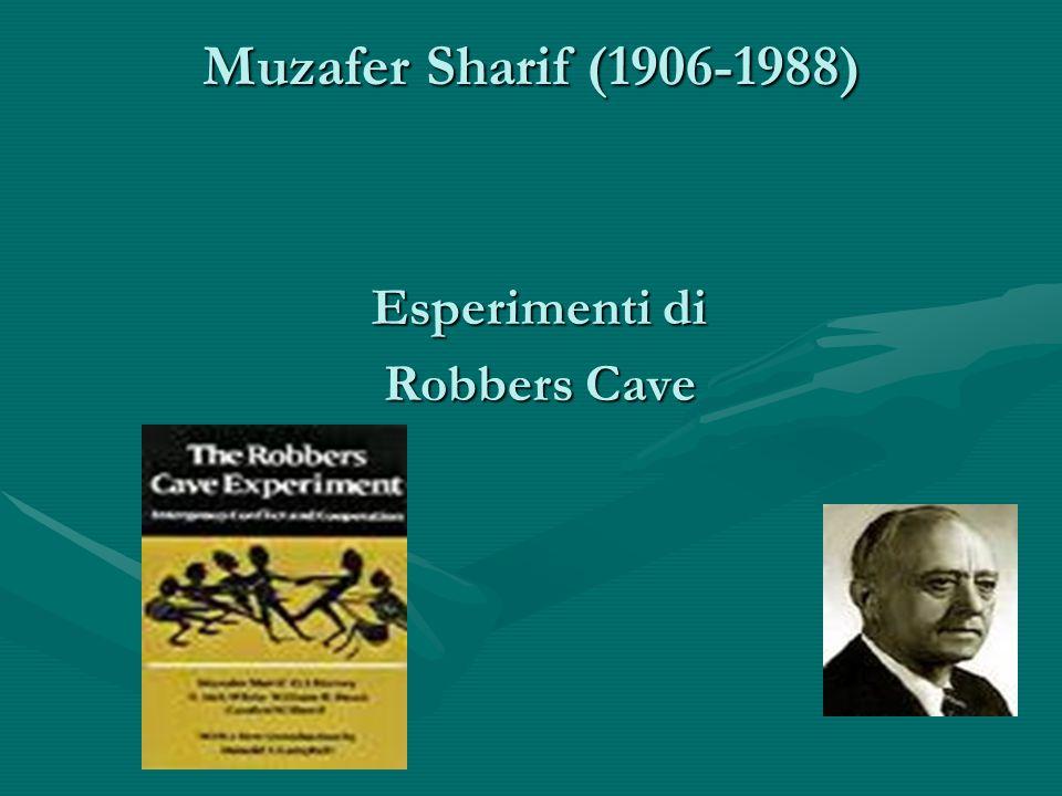 Esperimenti di Robbers Cave Muzafer Sharif (1906-1988)