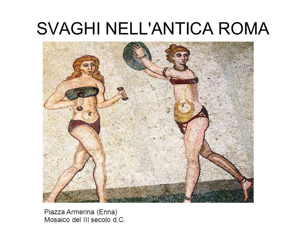 SVAGHI NELL'ANTICA ROMA Piazza Armerina (Enna) Mosaico del III secolo d.C.