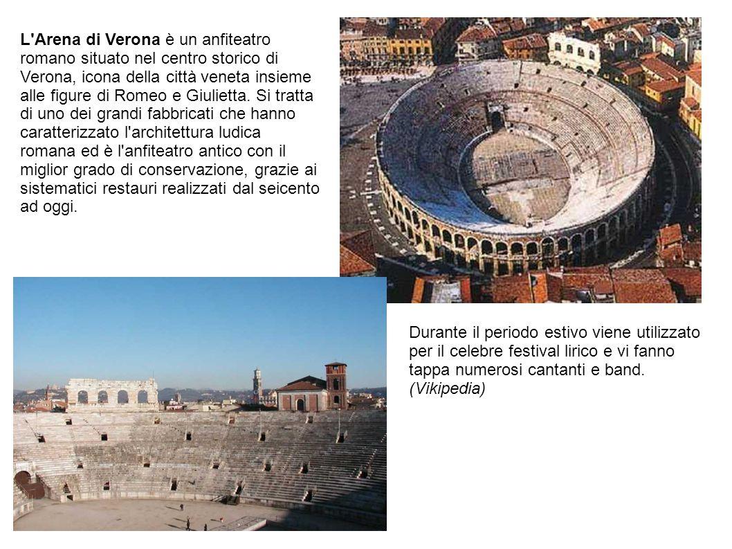 L'Arena di Verona è un anfiteatro romano situato nel centro storico di Verona, icona della città veneta insieme alle figure di Romeo e Giulietta. Si t