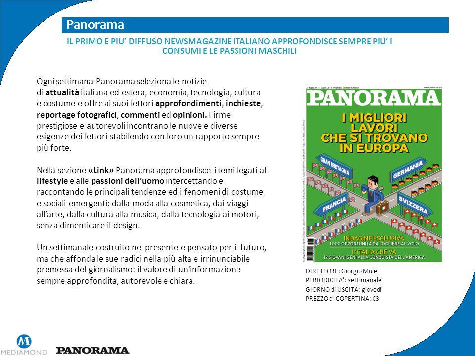 Panorama DIRETTORE: Giorgio Mulé PERIODICITA': settimanale GIORNO di USCITA: giovedì PREZZO di COPERTINA: €3 IL PRIMO E PIU' DIFFUSO NEWSMAGAZINE ITAL