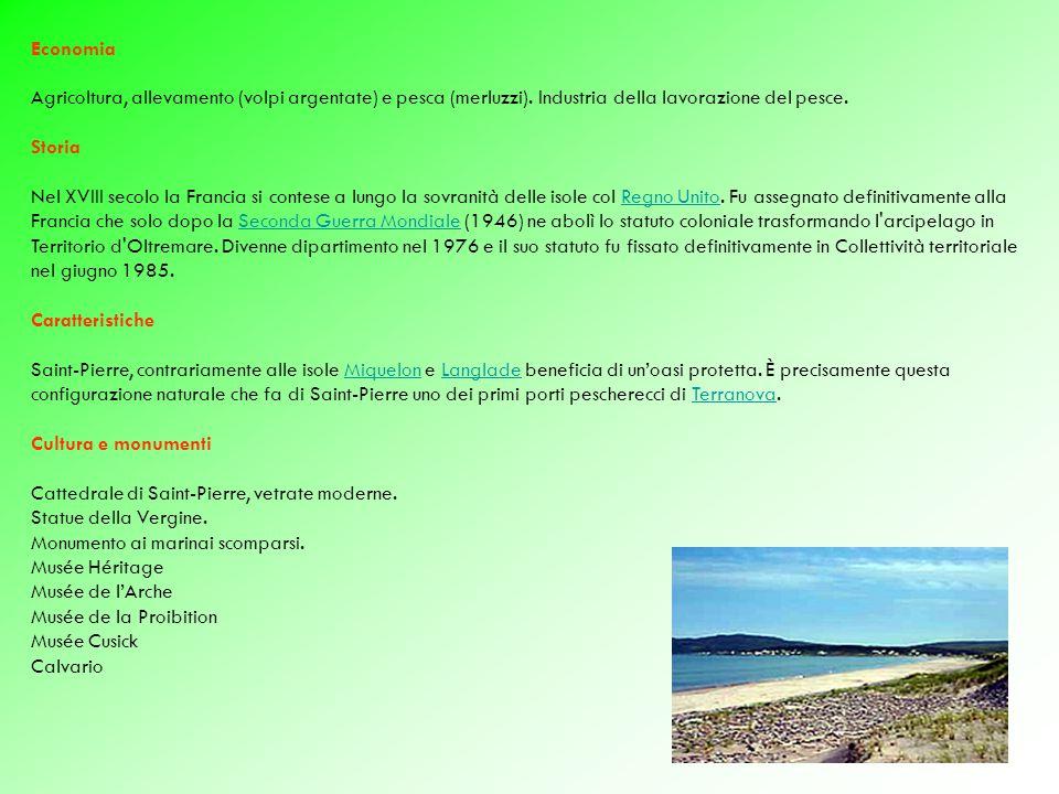 Economia Agricoltura, allevamento (volpi argentate) e pesca (merluzzi).