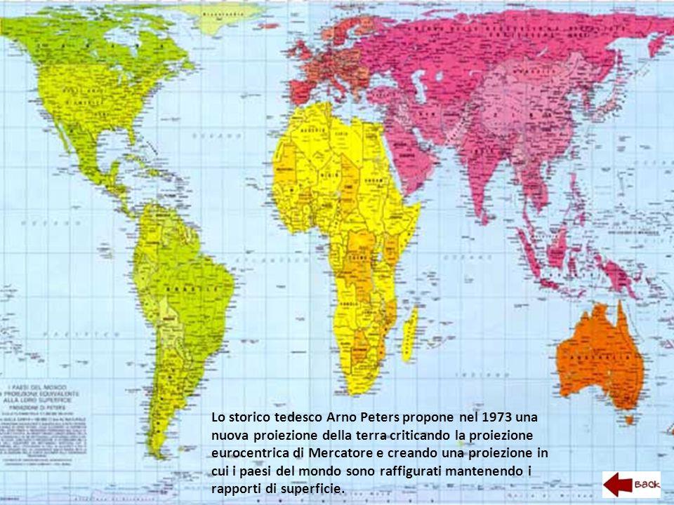 Lo storico tedesco Arno Peters propone nel 1973 una nuova proiezione della terra criticando la proiezione eurocentrica di Mercatore e creando una proi