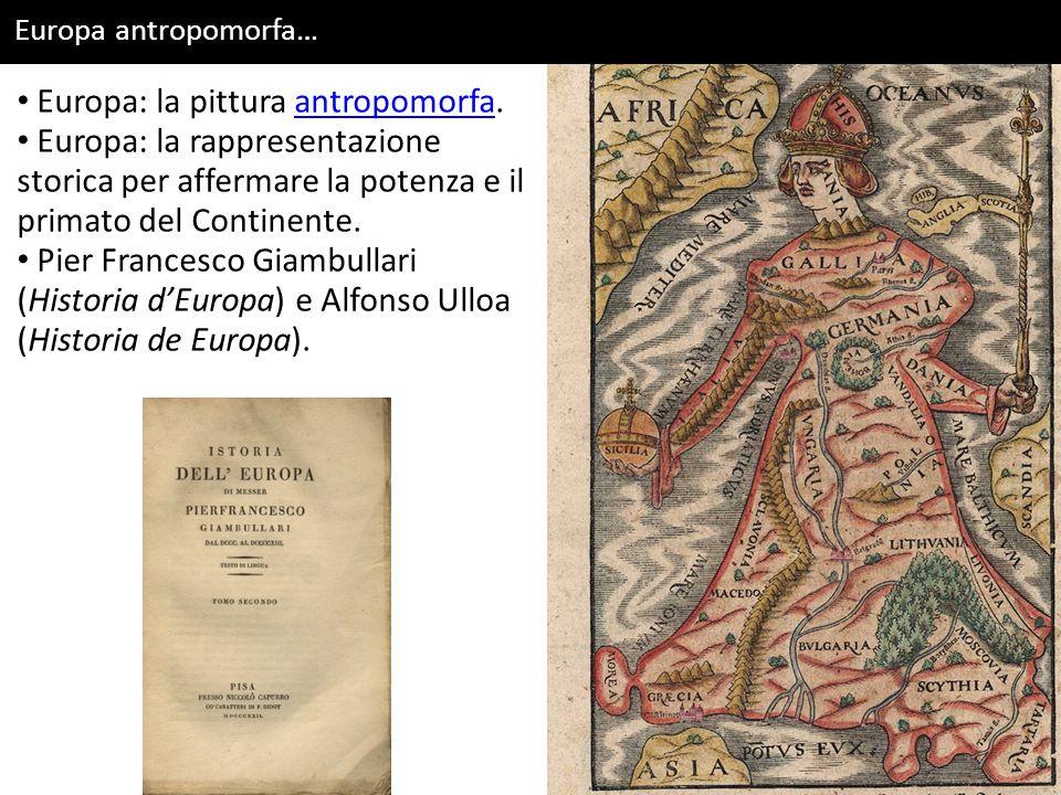 Europa antropomorfa… Europa: la pittura antropomorfa.antropomorfa Europa: la rappresentazione storica per affermare la potenza e il primato del Contin