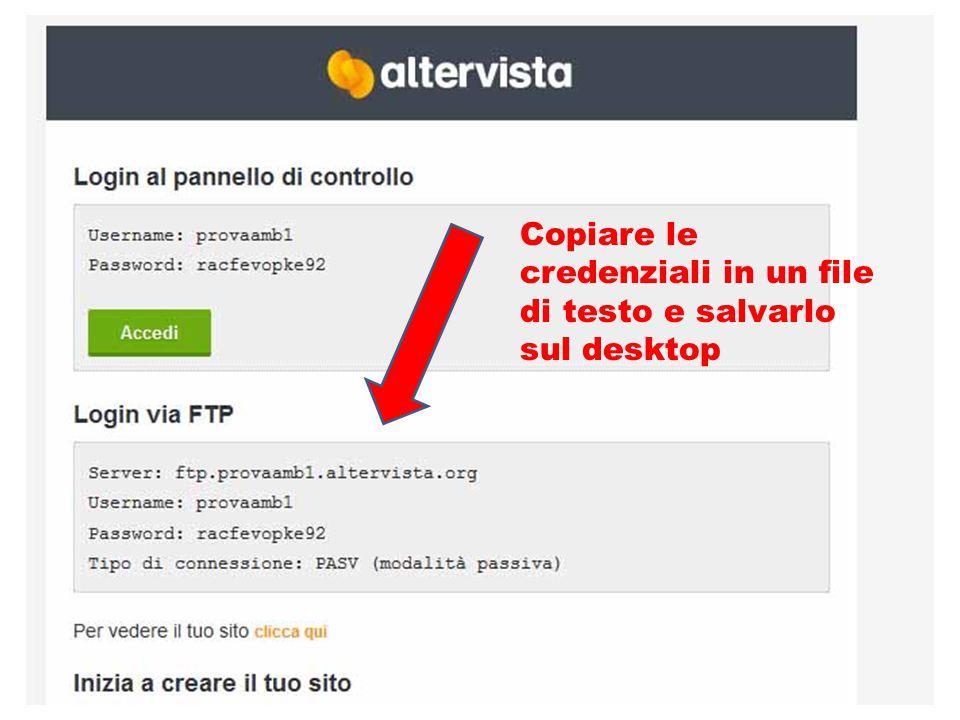 Copiare le credenziali in un file di testo e salvarlo sul desktop