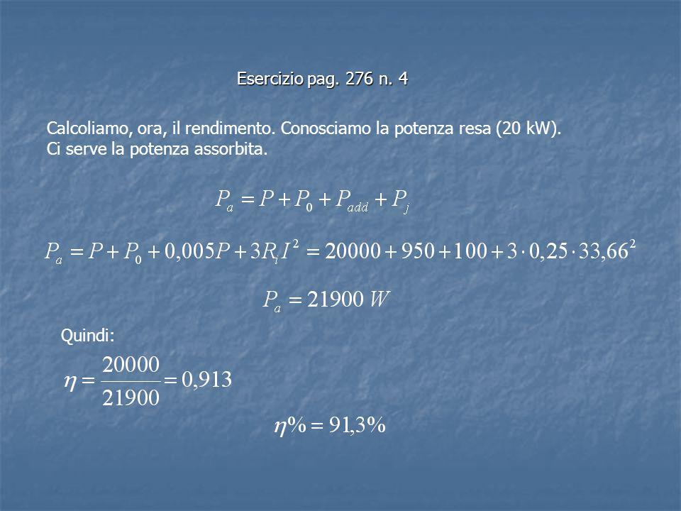 Esercizio pag.276 n. 4 Calcoliamo, ora, il rendimento.