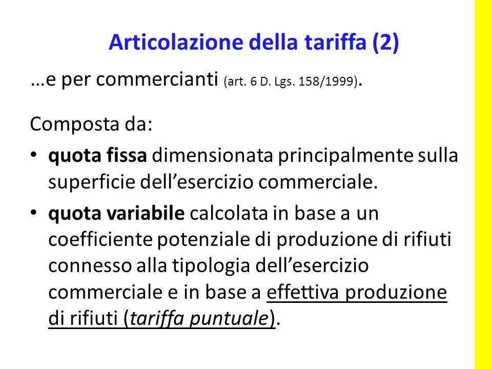 …e per commercianti (art. 6 D. Lgs. 158/1999).