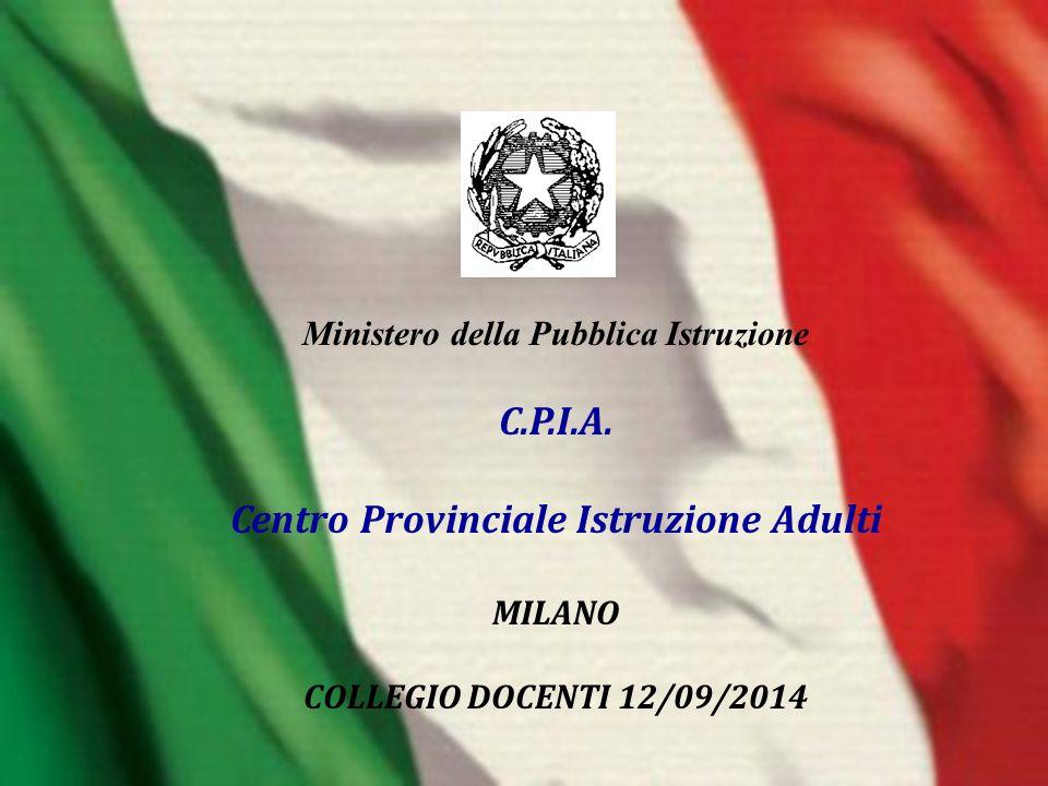 Ministero della Pubblica Istruzione C.P.I.A. Centro Provinciale Istruzione Adulti MILANO COLLEGIO DOCENTI 12/09/2014