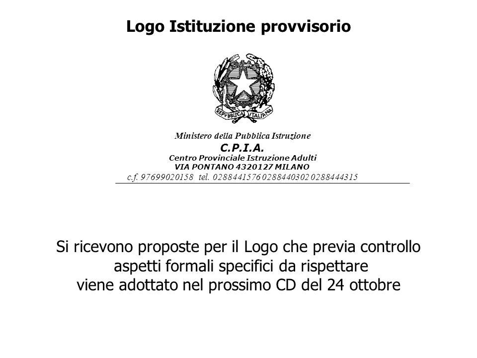 Logo Istituzione provvisorio Si ricevono proposte per il Logo che previa controllo aspetti formali specifici da rispettare viene adottato nel prossimo CD del 24 ottobre Ministero della Pubblica Istruzione C.P.I.A.